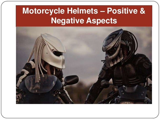 Motorcycle Helmets – Positive & Negative Aspects