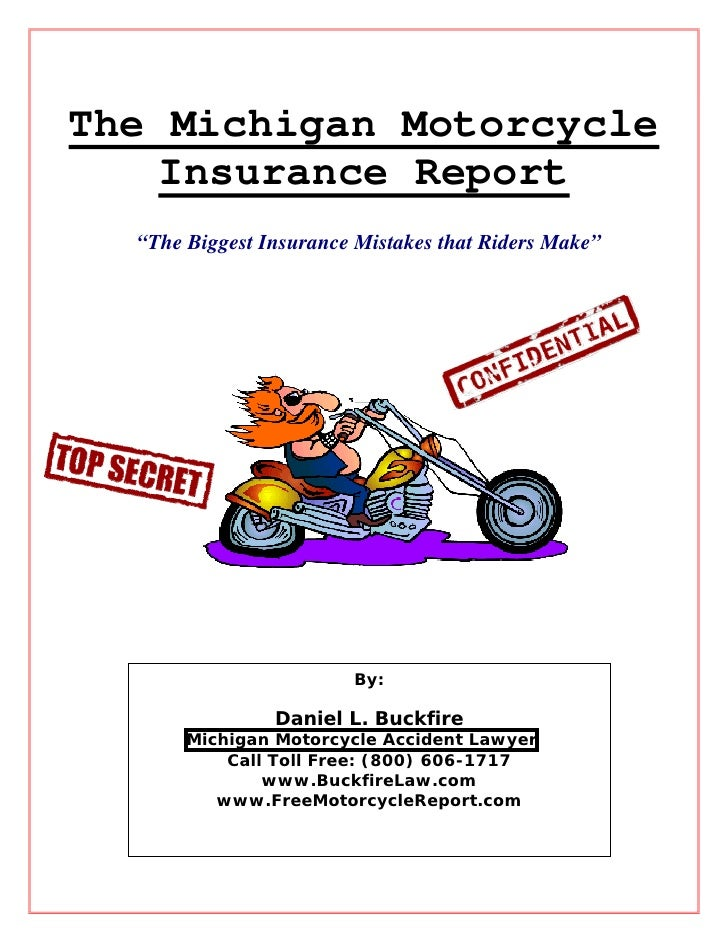 """The Michigan Motorcycle    Insurance Report  """"The Biggest Insurance Mistakes that Riders Make""""                        By: ..."""