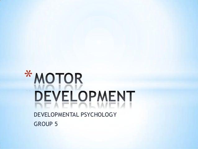 *    DEVELOPMENTAL PSYCHOLOGY    GROUP 5