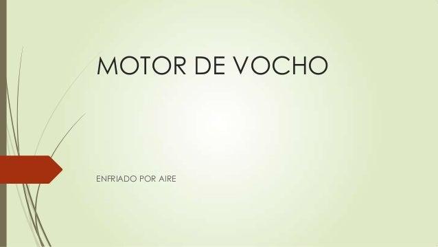 MOTOR DE VOCHOENFRIADO POR AIRE