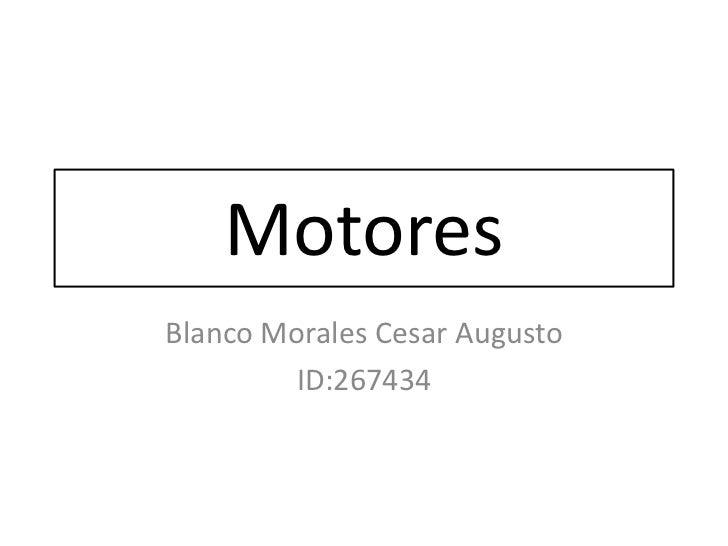 MotoresBlanco Morales Cesar Augusto        ID:267434