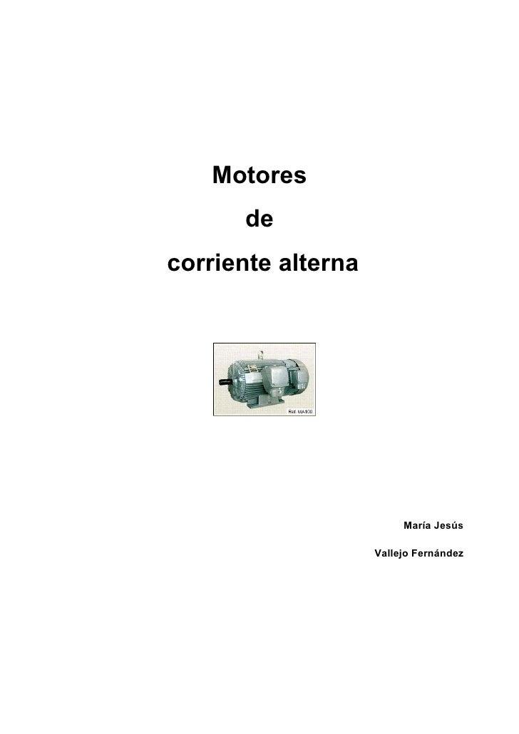 Motores       de corriente alterna                              María Jesús                      Vallejo Fernández