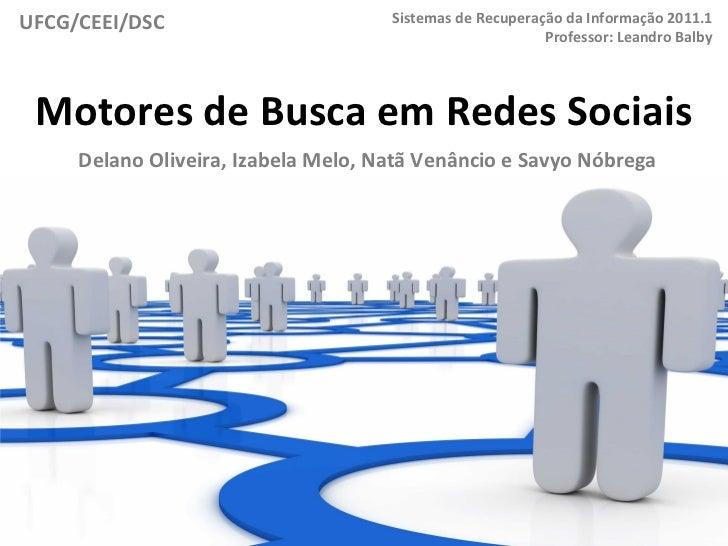 UFCG/CEEI/DSC                                     Sistemas de Recuperação da Informação 2011.1              ...