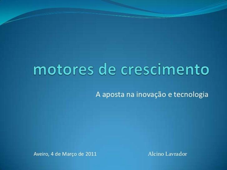 A aposta na inovação e tecnologia - Alcino Lavrador