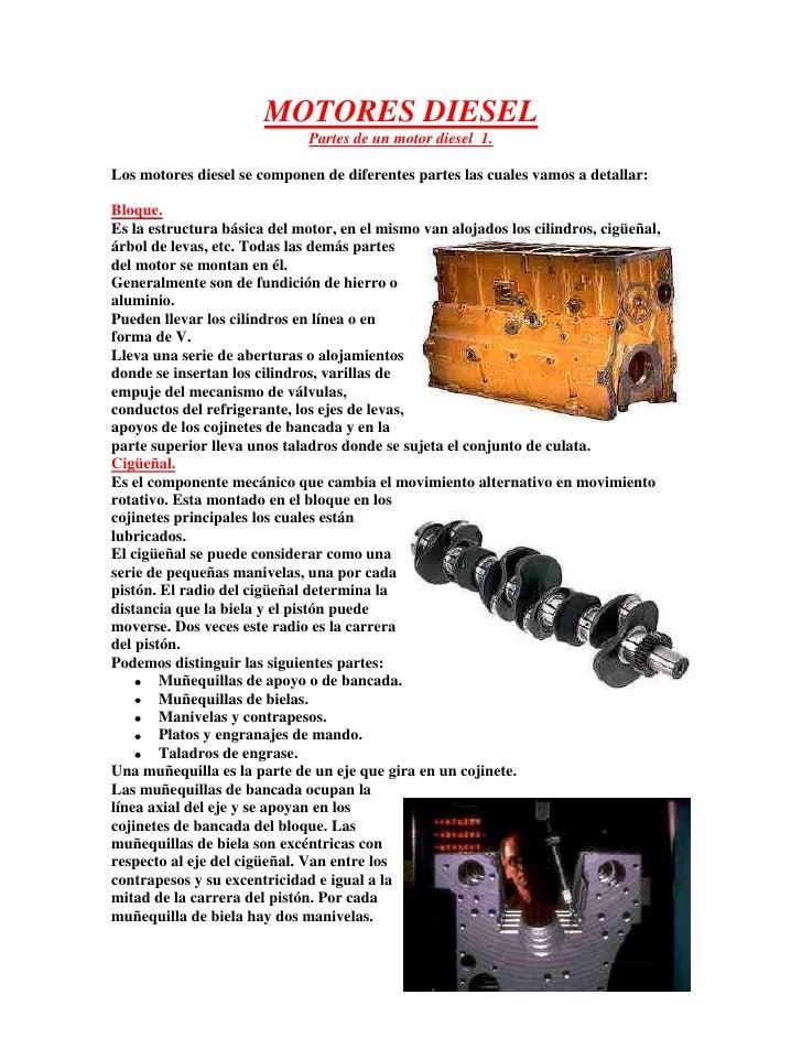 MOTORES DIESEL                              Partes de un motor diesel 1.Los motores diesel se componen de diferentes parte...