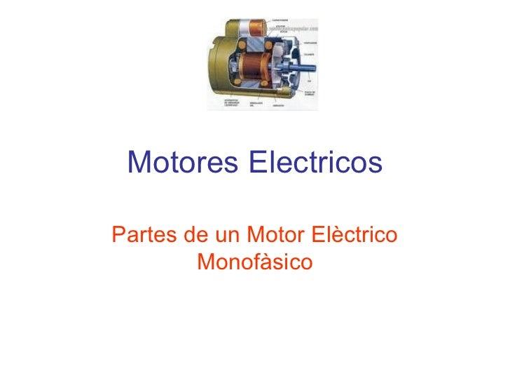 Motores Electricos Partes de un Motor Elèctrico Monofàsico