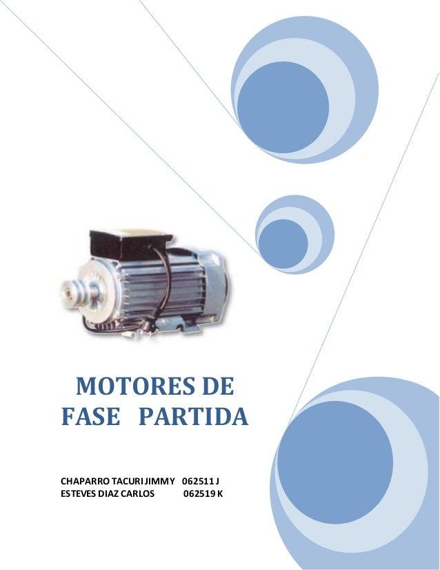 MOTORES DE FASE PARTIDA CHAPARRO TACURI JIMMY 062511 J ESTEVES DIAZ CARLOS 062519 K
