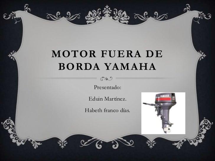 Motor fuera de borda yamaha for Fuera de borda yamaha