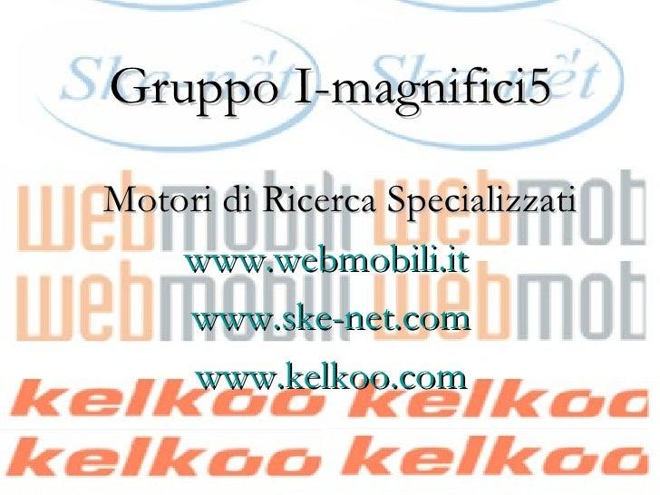 Motori di Ricerca Specializzati Imagnifici5