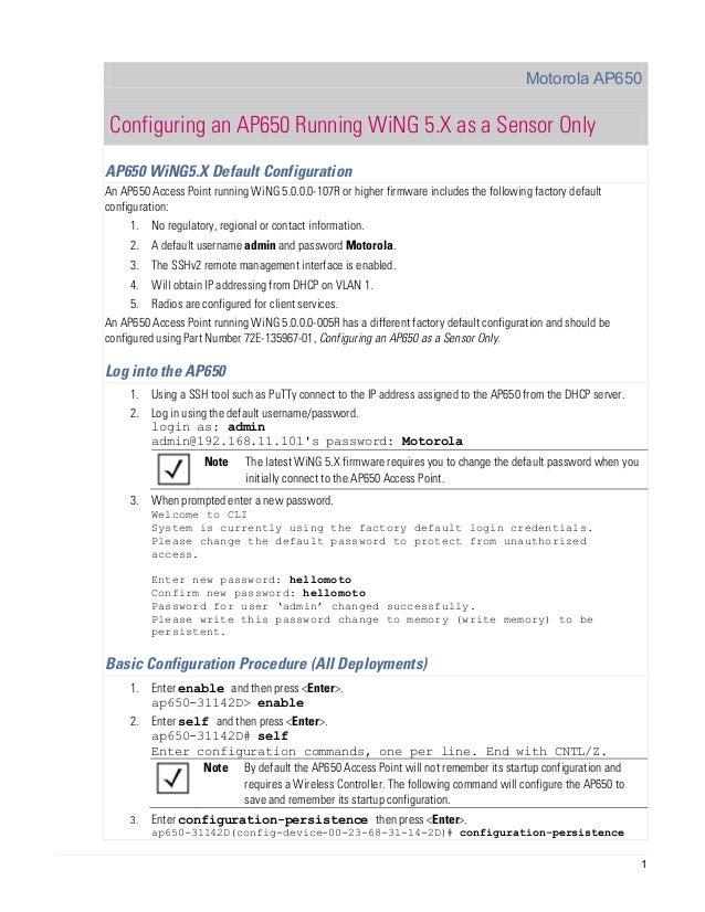 Motorola AP650  Configuring an AP650 Running WiNG 5.X as a Sensor Only AP650 WiNG5.X Default Configuration An AP650 Access...