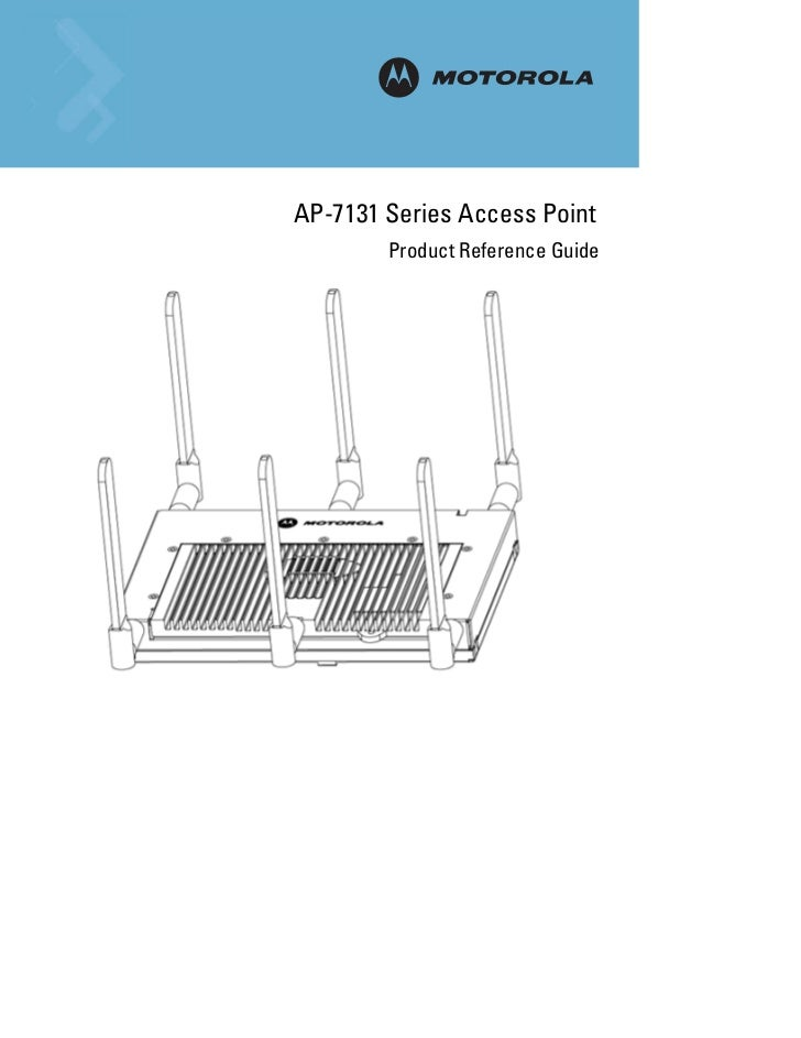 Motorola ap 7131 series access point product reference guide (part no. 72 e-139344-01 rev. b ) 13934401b