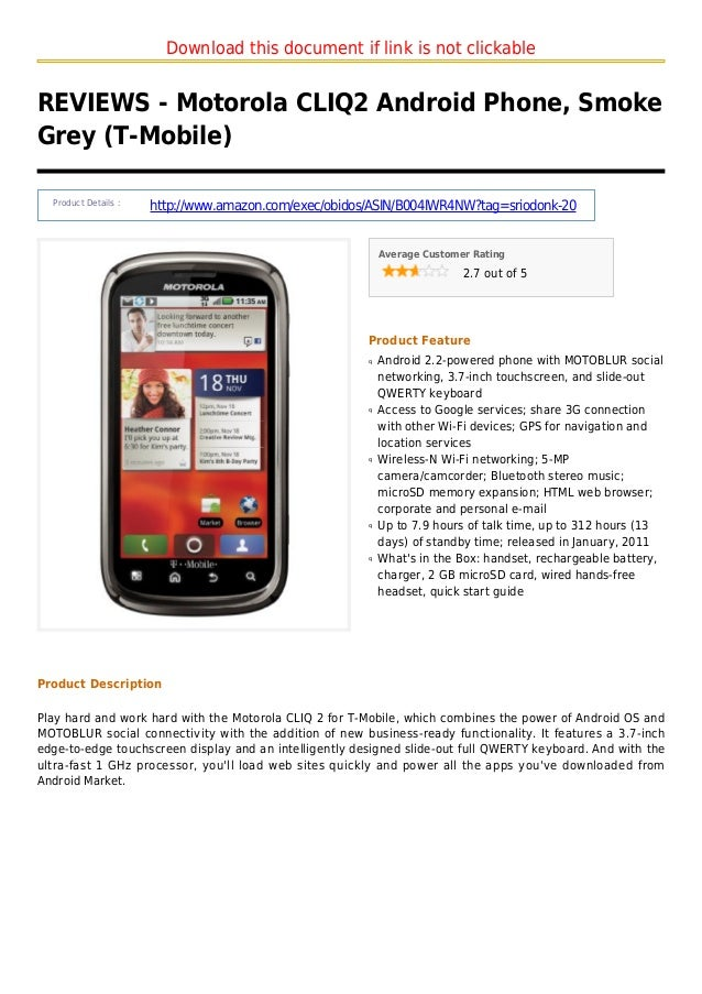 Download this document if link is not clickableREVIEWS - Motorola CLIQ2 Android Phone, SmokeGrey (T-Mobile)Product Details...