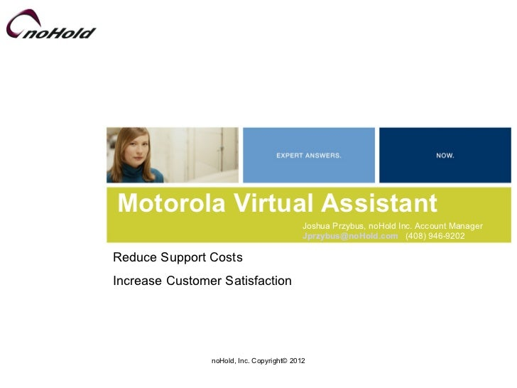 Motorola Virtual Assistant                                           Joshua Przybus, noHold Inc. Account Manager          ...
