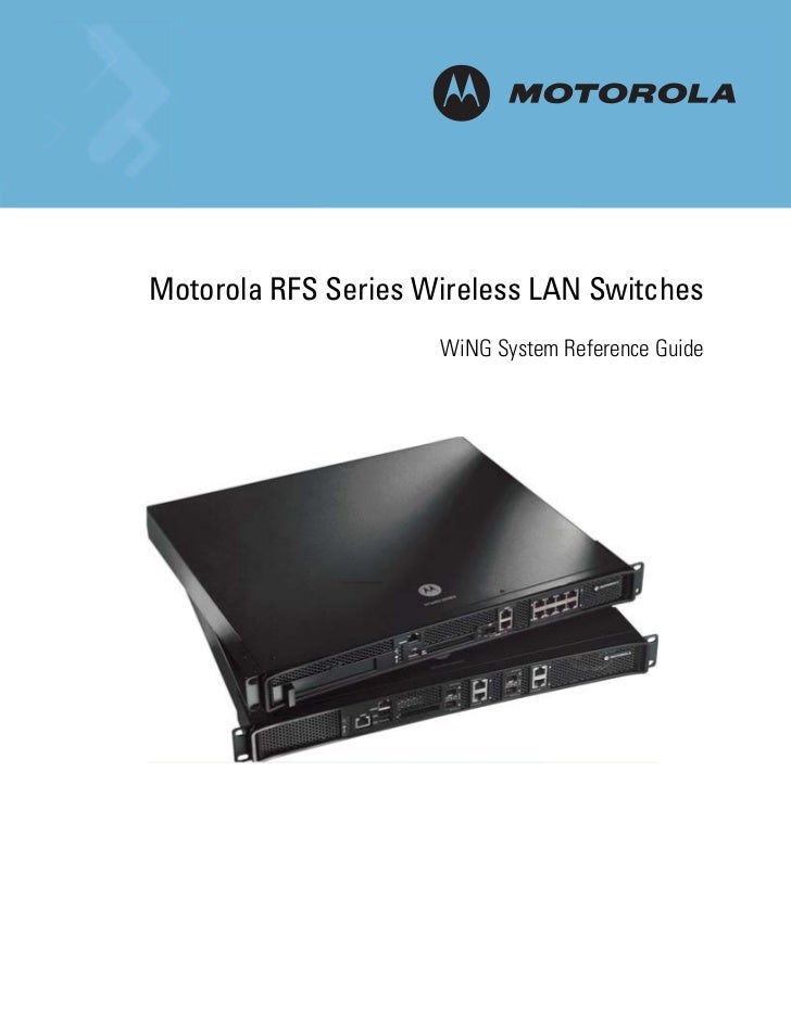 MMotorola RFS Series Wireless LAN Switches                     WiNG System Reference Guide