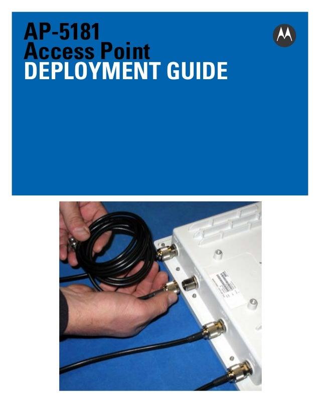 Motorola solutions ap 5181 access point deployment guide (part no. 72 e-152229-01 rev. b)