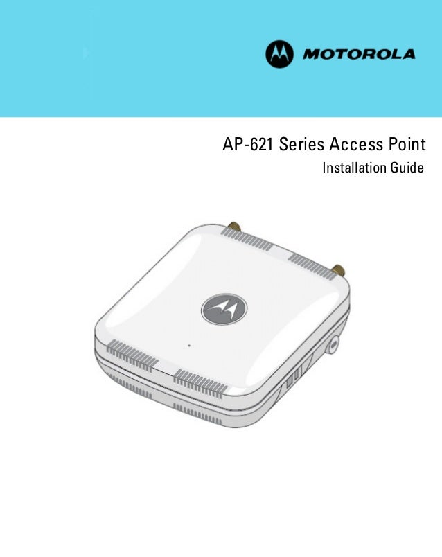 Motorola solutions ap621 access point installation guide (part no. 72 e 155455-01 rev. a) 15545501a