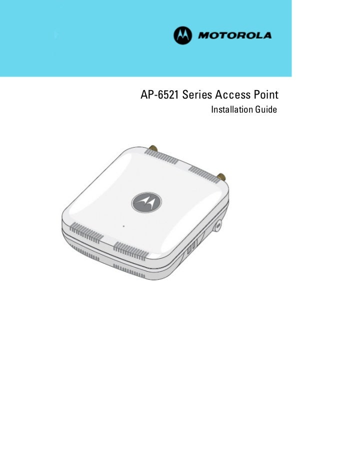Motorola solutions ap6521 access point installation guide (part no. 72 e 155456-01 rev. a) 15545601a