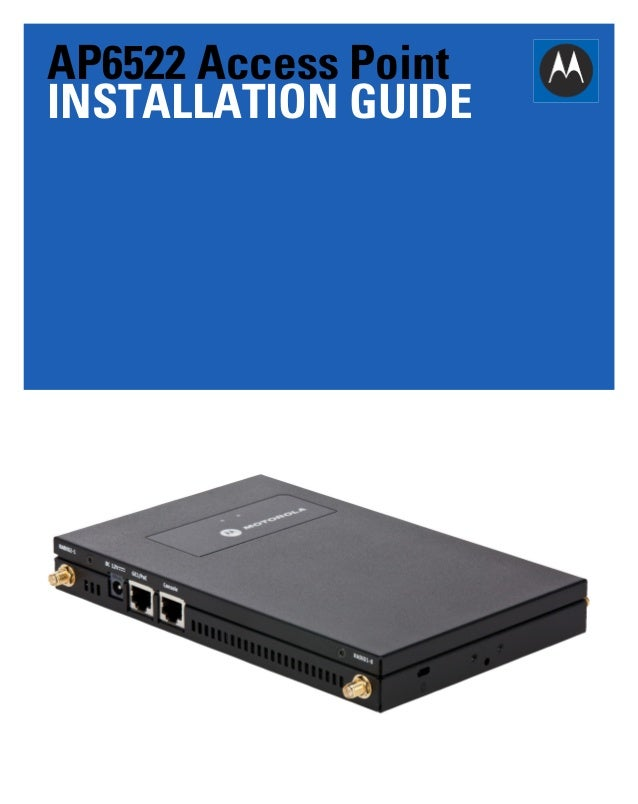 Motorola solutions ap6522 access point installation guide   wi ng 5.5 version (part no. mn000035a01 rev. a) mn000035a01