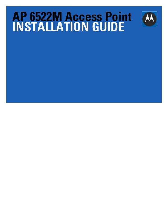 AP 6522M Access Point INSTALLATION GUIDE