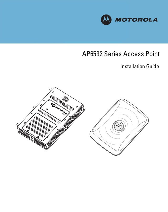 M AP6532 Series Access Point Installation Guide