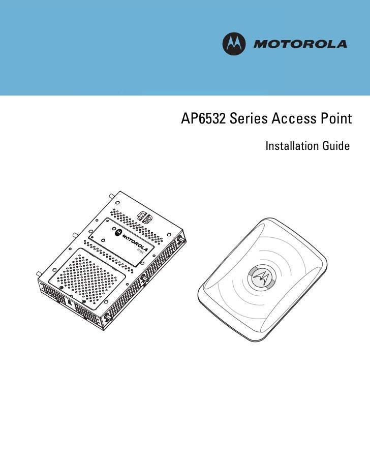 Motorola solutions ap6532 access point installation guide (part no. 72 e 149368-01 rev. b)
