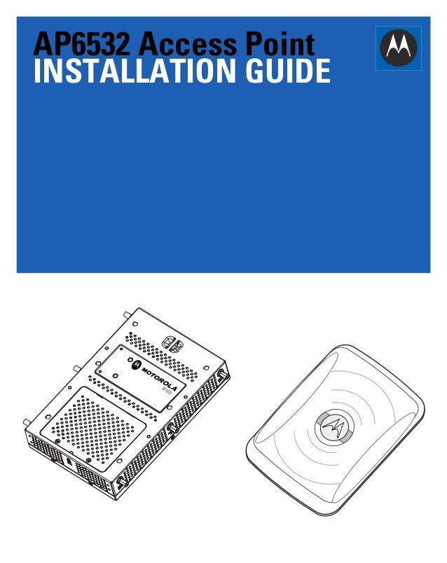 AP6532 Access Point INSTALLATION GUIDE