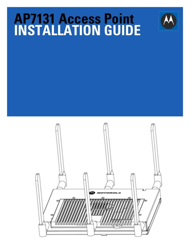 Motorola solutions ap7131 access point installation guide   wi ng 5.5 version (part no. mn000037a01 rev. a) mn000037a01
