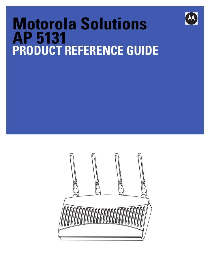 Motorola solutions wing 4.4 ap51xx access point product reference guide (part no. 72 e 157066-01 rev. a)