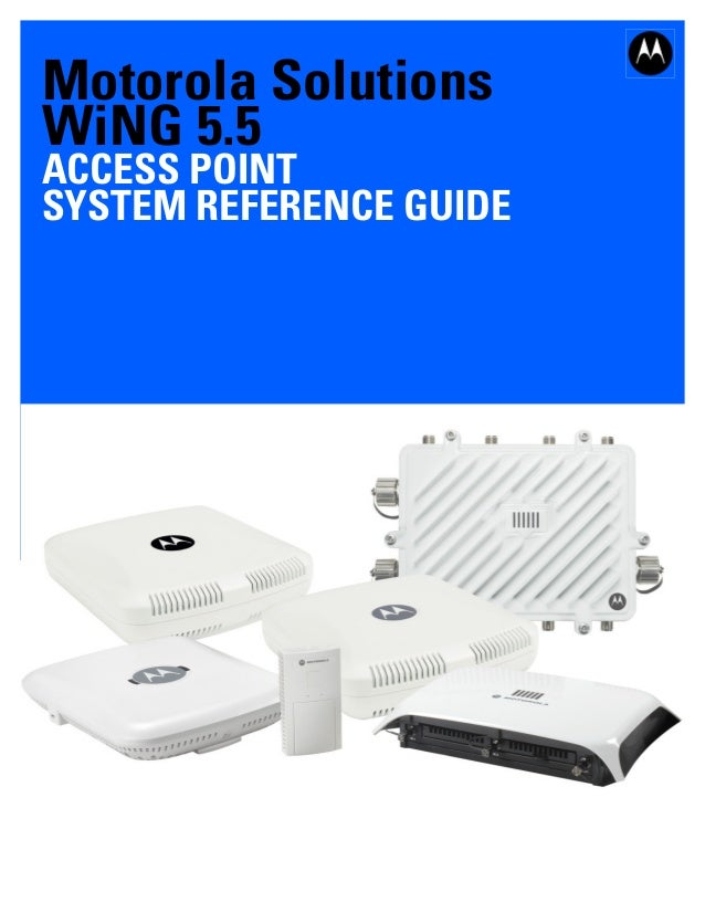 Motorola Solutions WiNG 5.5  ACCESS POINT SYSTEM REFERENCE GUIDE