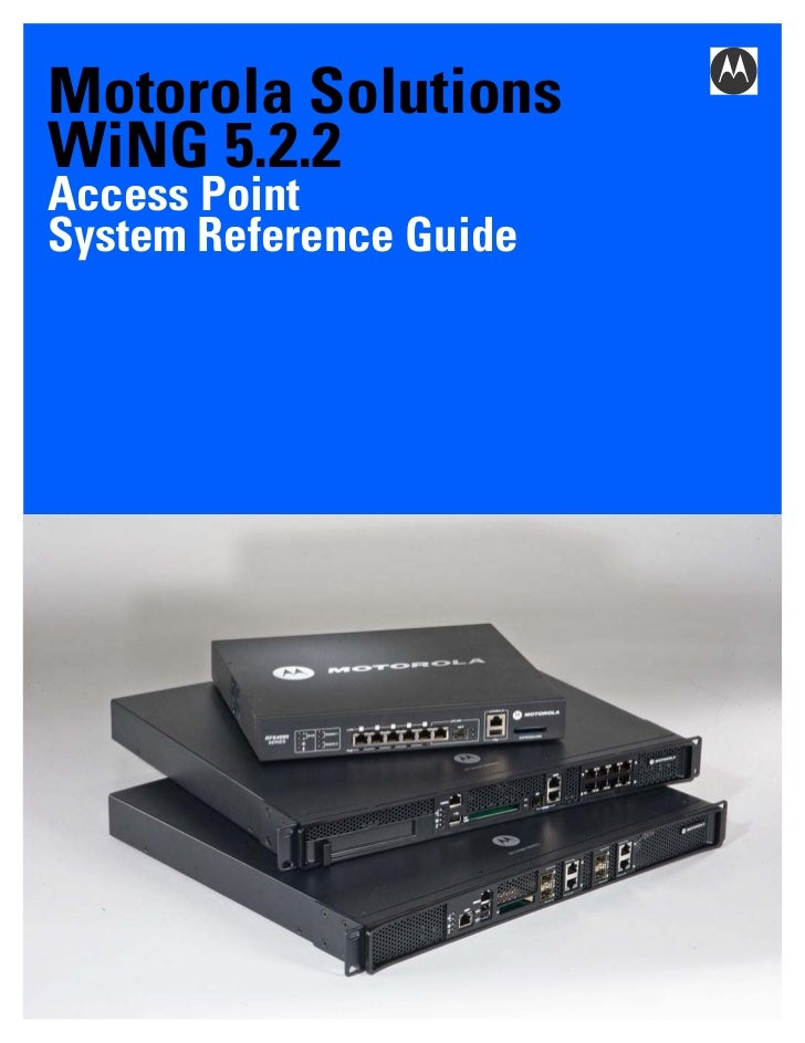 Motorola SolutionsWiNG 5.2.2Access PointSystem Reference Guide