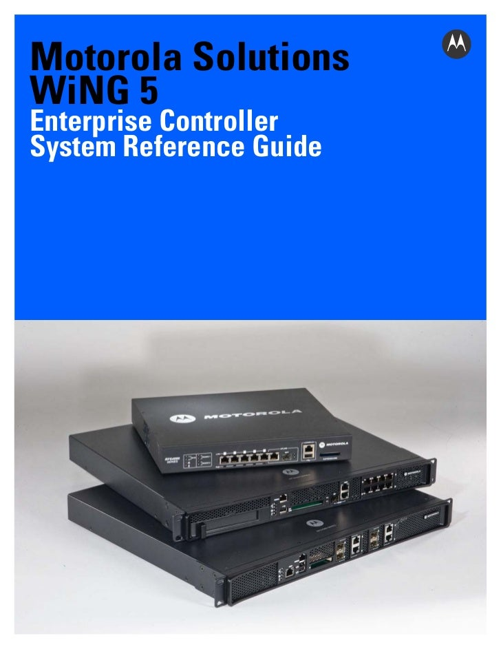 Motorola SolutionsWiNG 5Enterprise ControllerSystem Reference Guide