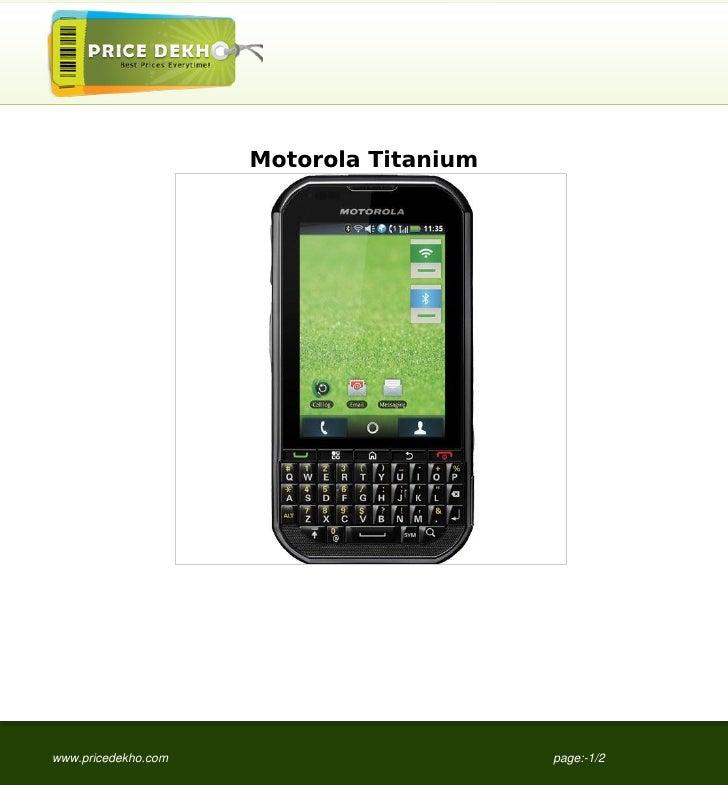 Motorola Titaniumwww.pricedekho.com                       page:-1/2