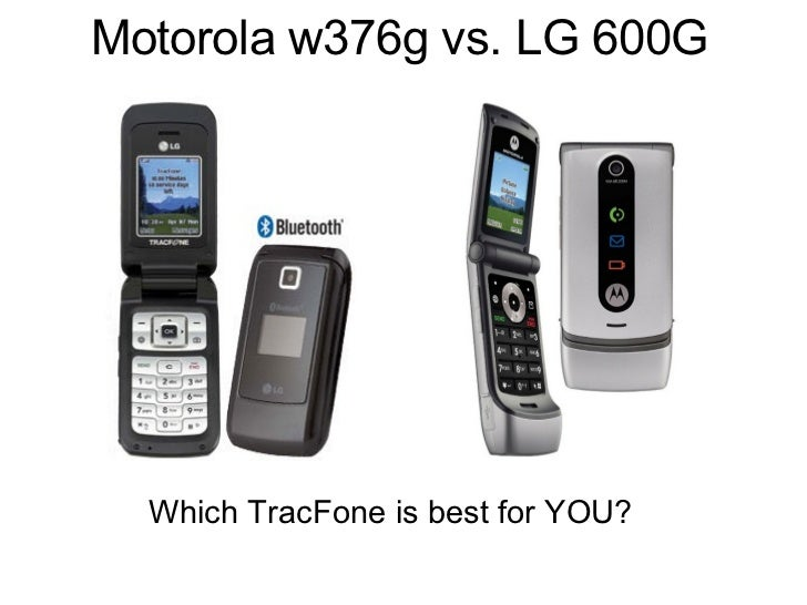 Motorola w376g vs. LG 600G Which TracFone is best for YOU?