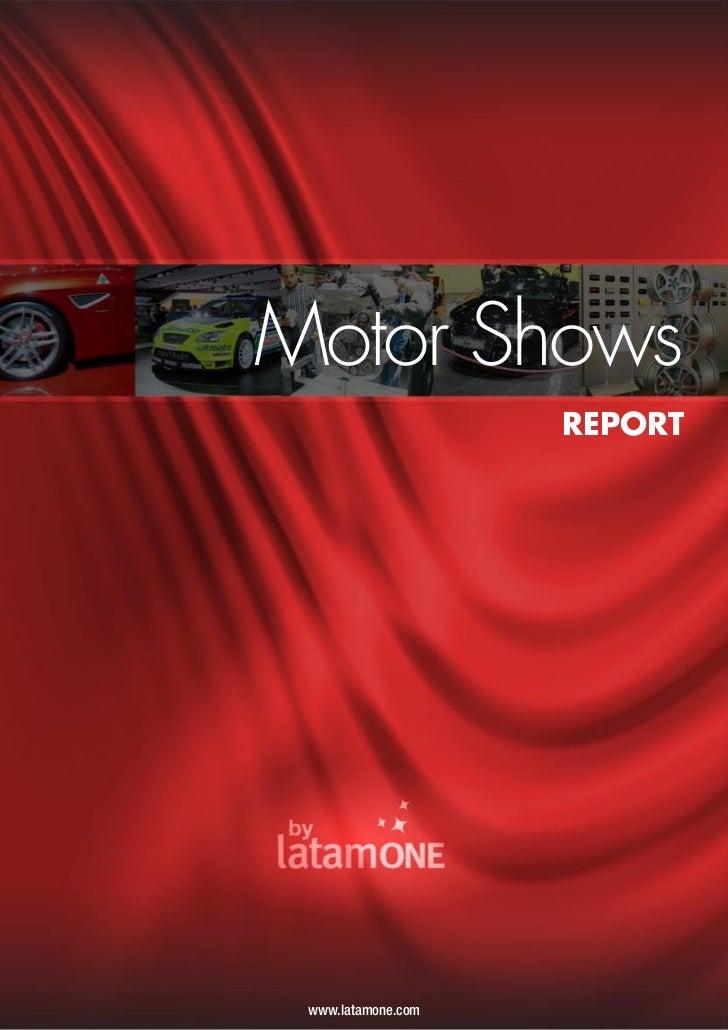 Motor Shows                    REPORT www.latamone.com