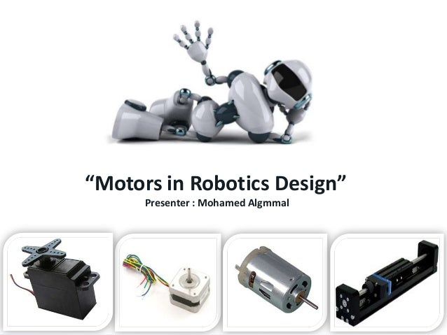 Motors in robotics design 26-06-2013