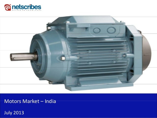 Motors Market IndiaMotors Market – India  July 2013