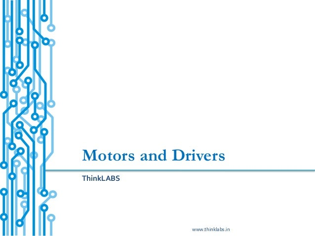 Motors and DriversThinkLABS             www.thinklabs.in