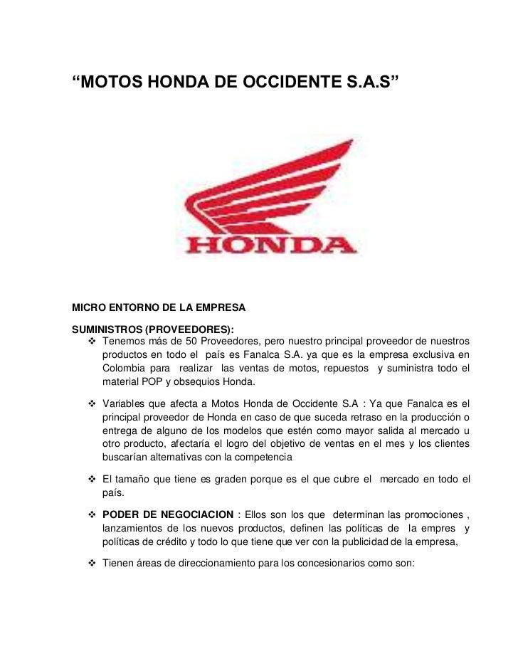 """""""MOTOS HONDA DE OCCIDENTE S.A.S""""MICRO ENTORNO DE LA EMPRESASUMINISTROS (PROVEEDORES):   Tenemos más de 50 Proveedores, pe..."""