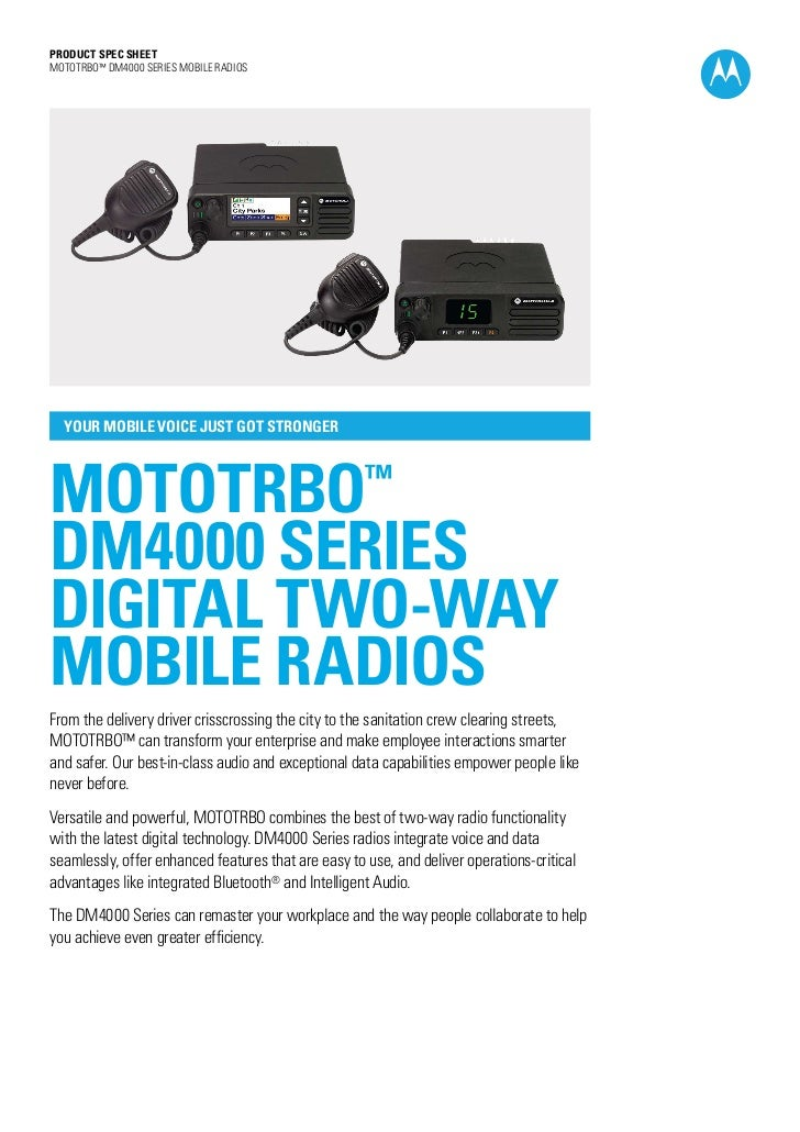 PRODUCT SPEC SHEETMOTOTRBO™ DM4000 SERIES MOBILE RADIOS  YOUR MOBILE VOICE JUST GOT STRONGERMOTOTRBO                      ...