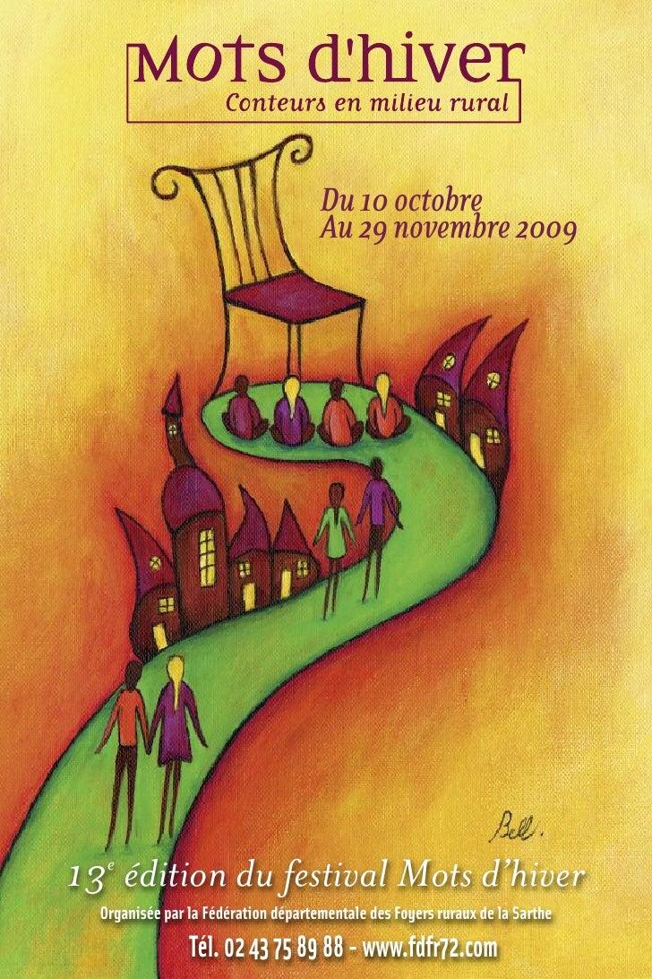 Du 10 octobre                                      Au 29 novembre 2009     13e édition du festival Mots d'hiver   Organisé...