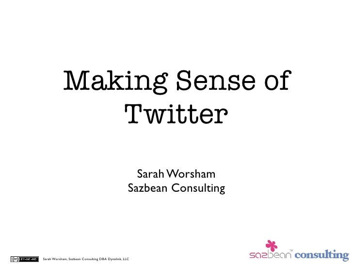 Making Sense of              Twitter                                                    Sarah Worsham                     ...