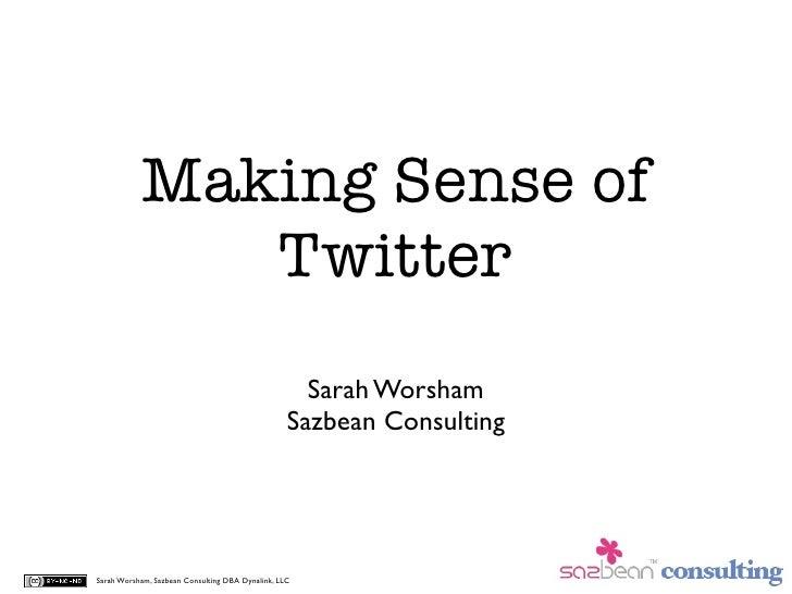 Making Sense of Twitter for Business
