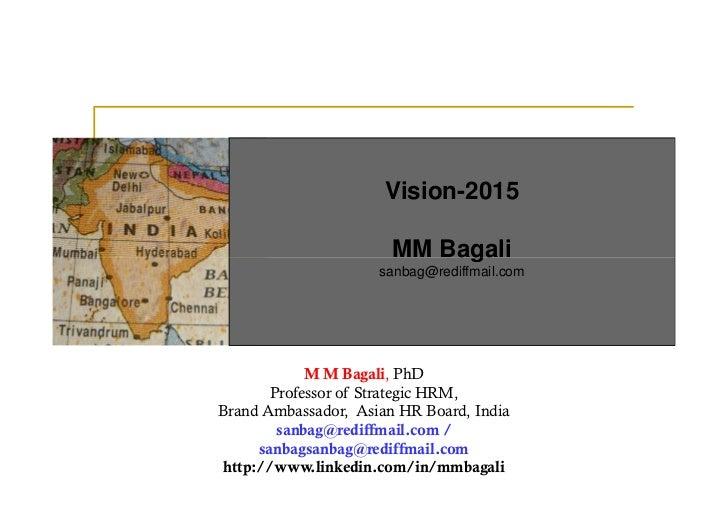 Vision-2015                       MM Bagali                     sanbag@rediffmail.com             M M Bagali, PhD        P...