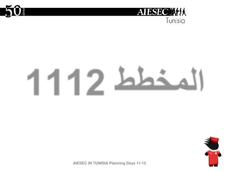 المخطط 1112<br />AIESEC IN TUNISIA Planning Days 11-12<br />