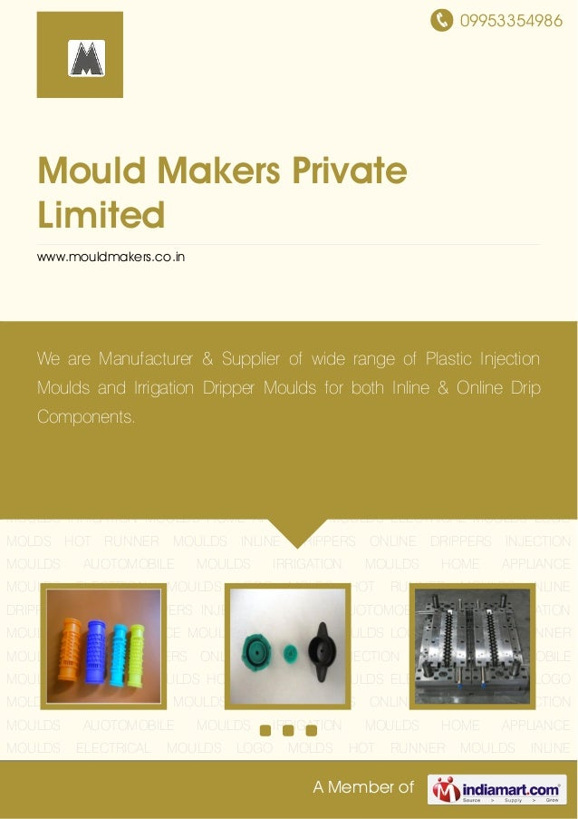 09953354986A Member ofMould Makers PrivateLimitedwww.mouldmakers.co.inINLINE DRIPPERS ONLINE DRIPPERS INJECTION MOULDS AUO...