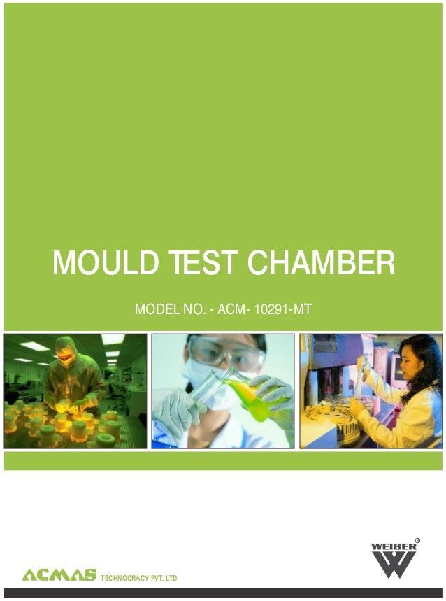 TECHNOCRACY PVT. LTD.MOULD TEST CHAMBERMODEL NO. - ACM- 10291-MTR