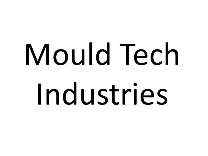 Mould tech industries