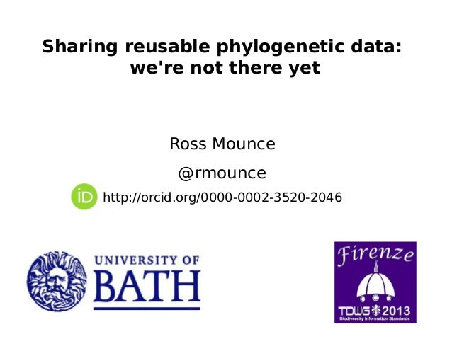 Sharing reusable phylogenetic data: we're not there yet  Ross Mounce @rmounce http://orcid.org/0000-0002-3520-2046