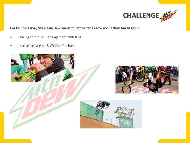Mountain Dew Challenge Mountain Dew Wants to Let