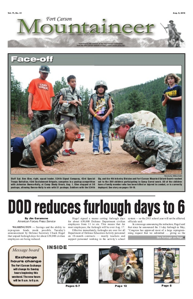 Vol. 71, No. 31 Aug. 9, 2013 Pages 6-7 Page 8Page 13 Message board INSIDEINSIDE Exchange hours change The Fort Carson Exch...